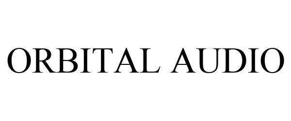 Trademark Logo ORBITAL AUDIO