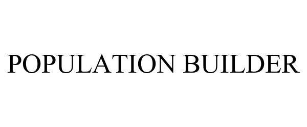 Trademark Logo POPULATION BUILDER