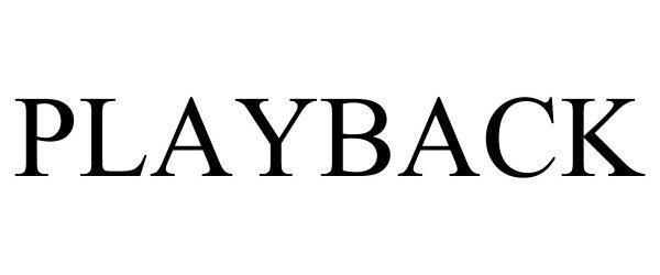 Trademark Logo PLAYBACK
