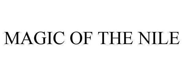 Trademark Logo MAGIC OF THE NILE
