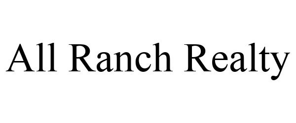 Trademark Logo ALL RANCH REALTY