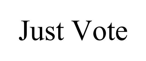 Trademark Logo JUST VOTE