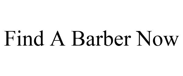 Trademark Logo FIND A BARBER NOW
