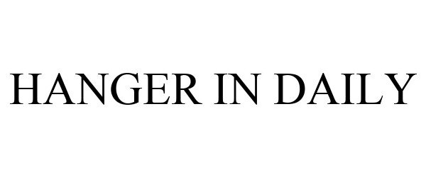 Trademark Logo HANGER IN DAILY