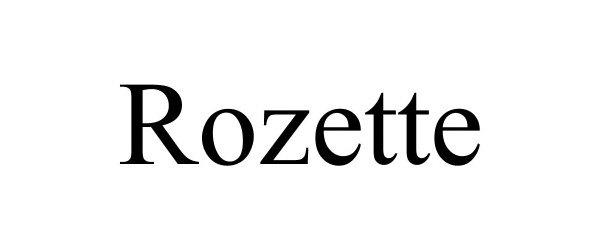 Trademark Logo ROZETTE