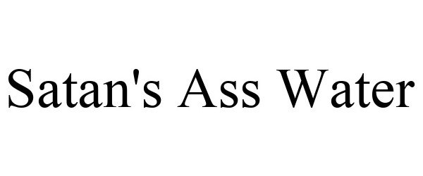 Trademark Logo SATAN'S ASS WATER