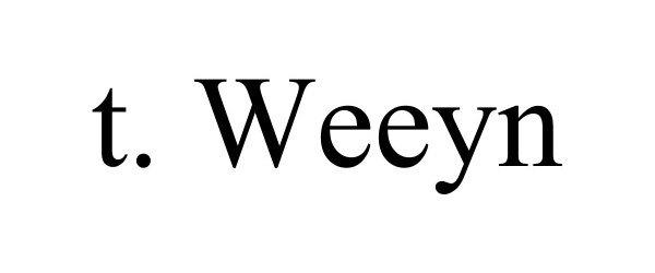 Trademark Logo T. WEEYN