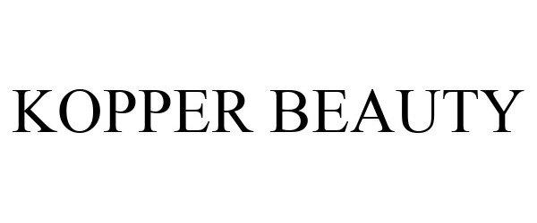 Trademark Logo KOPPER BEAUTY