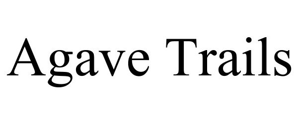 Trademark Logo AGAVE TRAILS