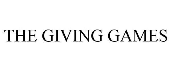 Trademark Logo THE GIVING GAMES