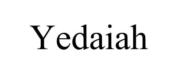 Trademark Logo YEDAIAH