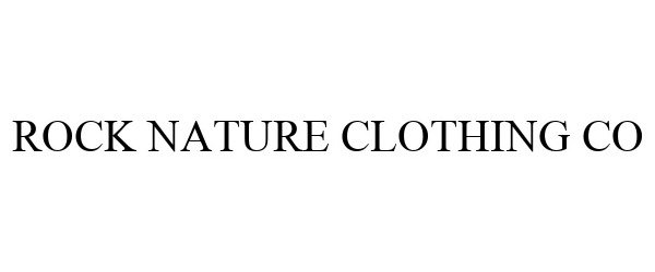 Trademark Logo ROCK NATURE CLOTHING CO