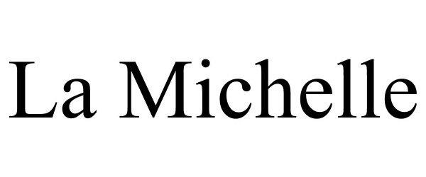 Trademark Logo LA MICHELLE