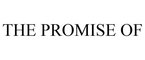 Trademark Logo THE PROMISE OF