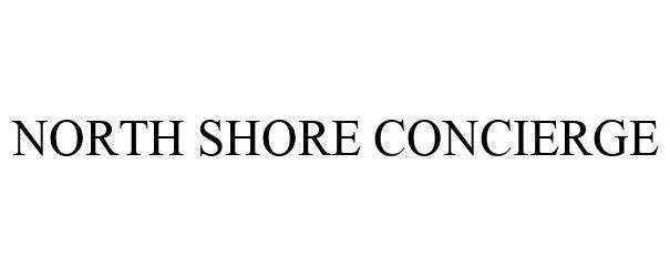 Trademark Logo NORTH SHORE CONCIERGE