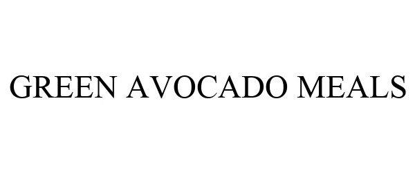 Trademark Logo GREEN AVOCADO MEALS