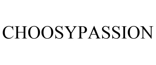 Trademark Logo CHOOSYPASSION