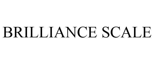 Trademark Logo BRILLIANCE SCALE