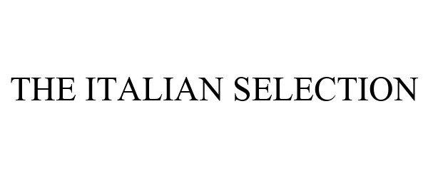 THE ITALIAN SELECTION - The Italian Selection S.r.l. Trademark Registration