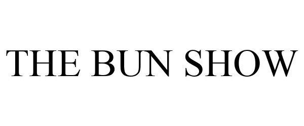 Trademark Logo THE BUN SHOW