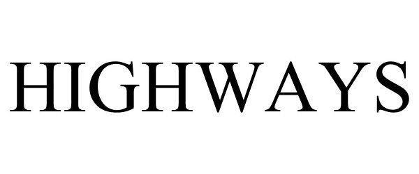 Trademark Logo HIGHWAYS