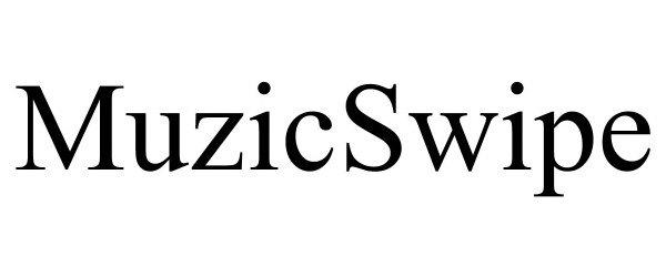 Trademark Logo MUZICSWIPE