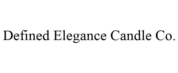 Trademark Logo DEFINED ELEGANCE CANDLE CO.