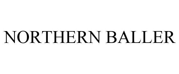 Trademark Logo NORTHERN BALLER
