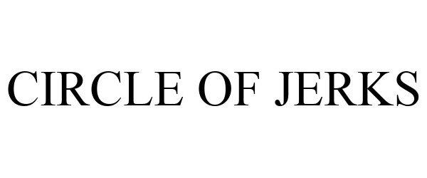 Trademark Logo CIRCLE OF JERKS
