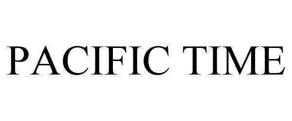 Trademark Logo PACIFIC TIME