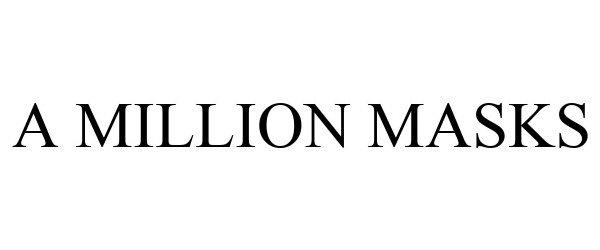 Trademark Logo A MILLION MASKS