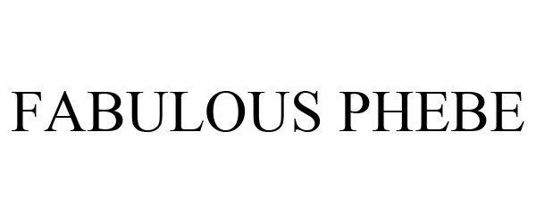 Trademark Logo FABULOUS PHEBE
