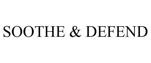 Trademark Logo SOOTHE & DEFEND