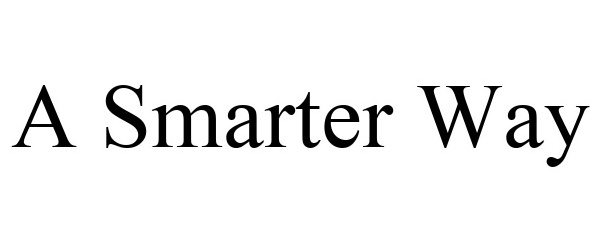 Trademark Logo A SMARTER WAY