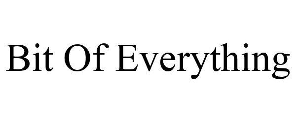 Trademark Logo BIT OF EVERYTHING