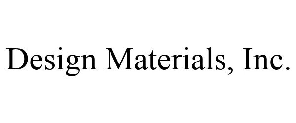 Trademark Logo DESIGN MATERIALS, INC.