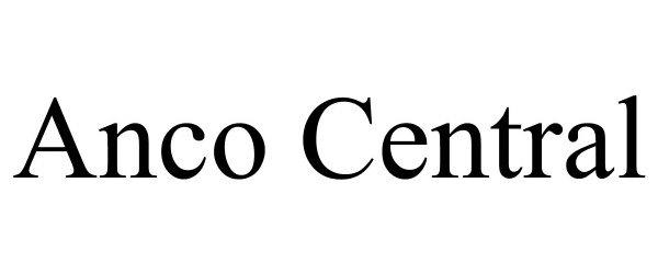 Trademark Logo ANCO CENTRAL