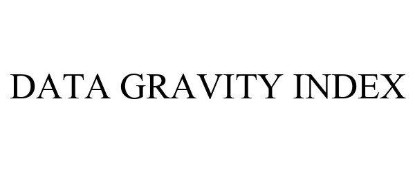 Trademark Logo DATA GRAVITY INDEX