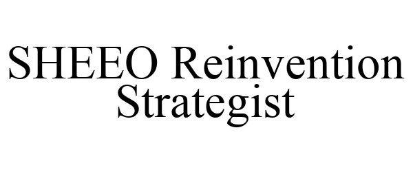 Trademark Logo SHEEO REINVENTION STRATEGIST