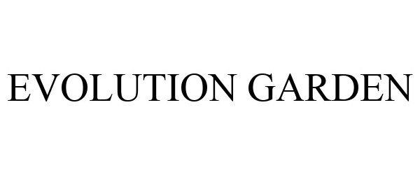 Trademark Logo EVOLUTION GARDEN