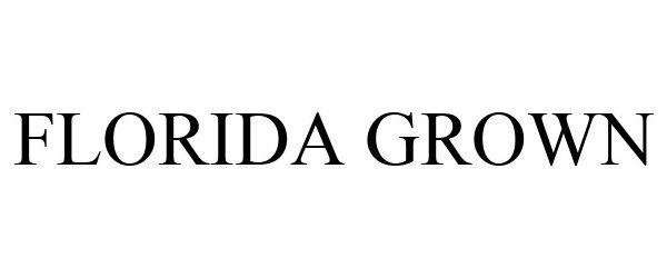 Trademark Logo FLORIDA GROWN
