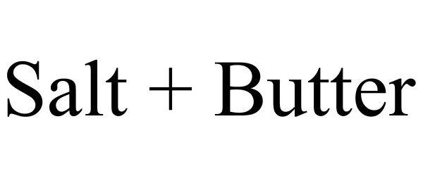 Trademark Logo SALT + BUTTER