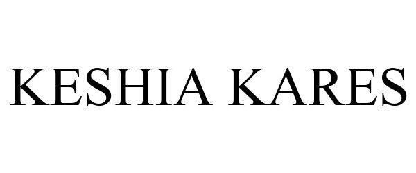 Trademark Logo KESHIA KARES