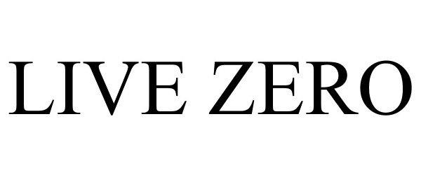 Trademark Logo LIVE ZERO