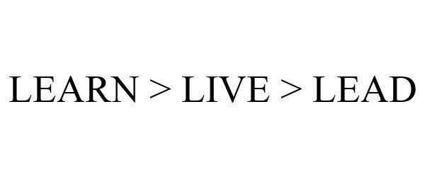 Trademark Logo LEARN > LIVE > LEAD
