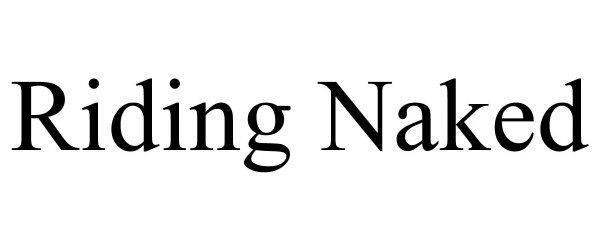 Trademark Logo RIDING NAKED