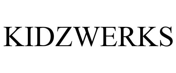 Trademark Logo KIDZWERKS