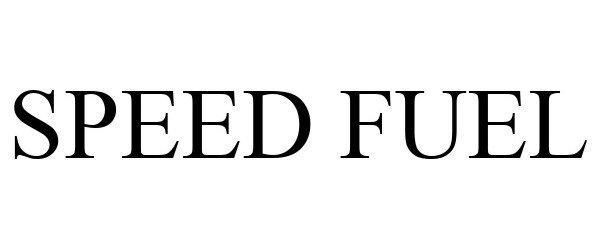 Trademark Logo SPEED FUEL