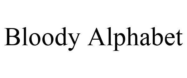 Trademark Logo BLOODY ALPHABET