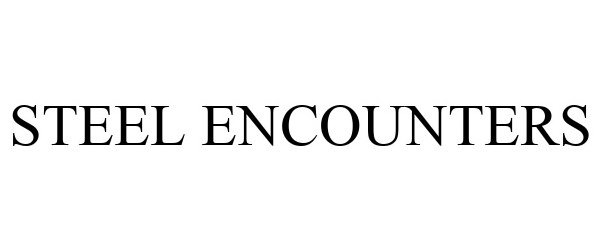 Trademark Logo STEEL ENCOUNTERS